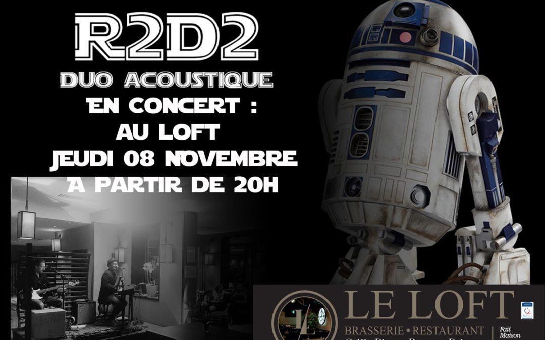 R2D2 (duo acoustique) en Concert au Loft! – Le jeudi 8 novembre 2018