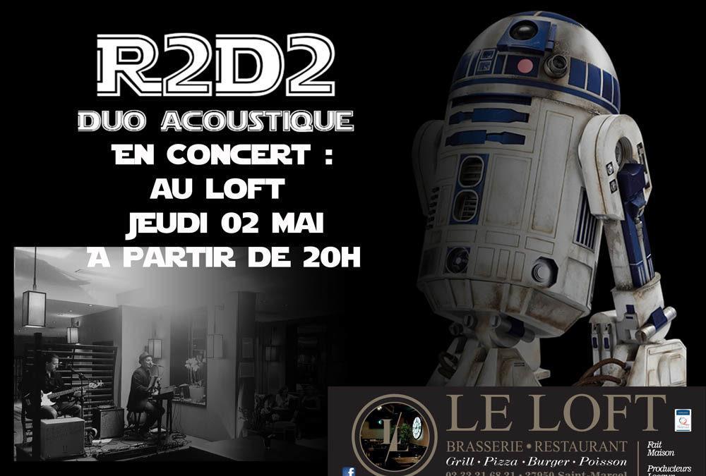 R2D2 Duo acoustique en concert au Loft – Jeudi 2 mai